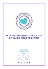 What Is An Intent Letter by 3 Clauses You Need To Kick Out Of Your Letter Of Intent