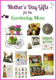 Gift Idea For Mom Mother U0027s Day Gift Ideas For The Gardening Mom