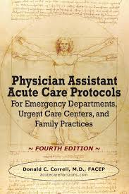 physician assistant acute care protocols fourth edition for