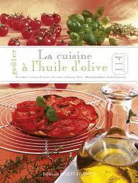 cuisiner à l huile d olive gouter la cuisine a l huile d olive