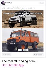 Mr Badass Meme - mr purplev12 2 days ago mercedes unimog dose not approvememe made by