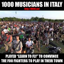 Foo Fighters Meme - 1000 musicians playing learn to fly by the foo fighters