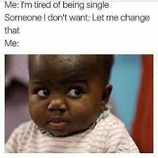 Memes About Being Single - dopl3r com memes me im tired of being single someone l dont