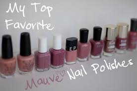 my top 10 mauve nail polish favorites 2015 essie opi zoya