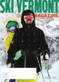 ski vermont magazine 2016 by ski vermont issuu