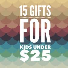 15 gifts for kids under 25 melissa dell