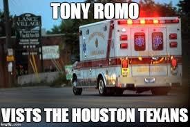 Ambulance Meme - tony romo to the texans imgflip