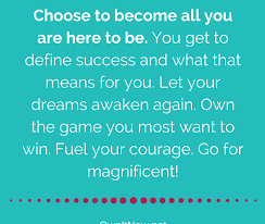 Define Magnificent Choose To Become Who You Can Be Credo Statement Own It Now
