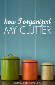 Organizing Clutter by How I Organized My Clutter Keeper Of The Home