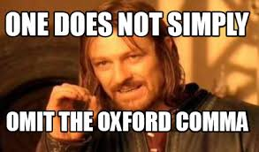 Oxford Comma Meme - meme creator one does not simply omit the oxford comma meme