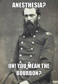 Daily Meme Pictures - anesthesia was actually more common in the civil war than you d
