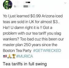 Tea Party Memes - 25 best memes about the boston tea party the boston tea