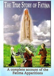 the true story of fatima a complete account of the fatima