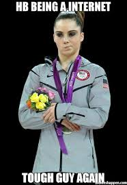 Tough Guy Memes - hb being a internet tough guy again meme mckayla maroney not