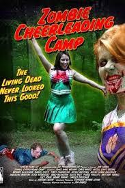 Zombie Cheerleader Zombie Cheerleader Camp 2007 Directed By Jon Fabris U2022 Reviews