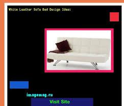 White Leather Sleeper Sofa Best 25 White Leather Sofas Ideas On Pinterest White Leather