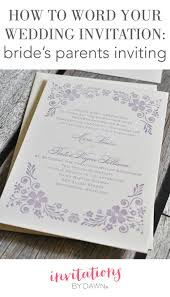how to word your wedding invitations u2013 bride u0027s parents inviting