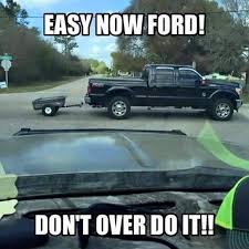Funny Truck Memes - someone says as they sit in a ford trucking pinterest