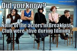 Breakfast Club Meme - voukilow80s tumblr com did you kno none of the actors in breakfast