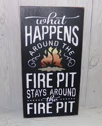 Pallet Fire Pit by Fire Pit Sign What Happens Around The Fire Pit Stays Around