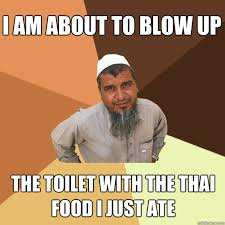 Thai Food Meme - i am about to blow up the toilet with the thai food i just ate