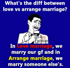 Marriage Memes - love marriage vs arrange marriage memes and trolls