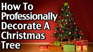 Decorate Christmas Tree Professionally by How To Professionally Decorate A Christmas Tree Youtube