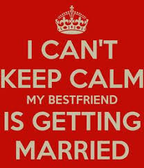 wedding quotes keep calm best friend wedding quotes 001 best quotes facts and memes