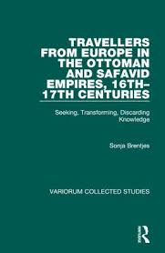 Safavids And Ottomans by Travellers From Europe In The Ottoman And Safavid Empires 16th