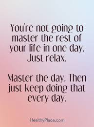 quote on anxiety you u0027re not going to master the rest of your life