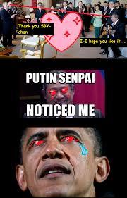 Senpai Meme - putin senpai noticed me i hope senpai will notice me know your meme