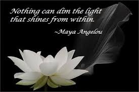 Nothing Can Dim The Light Which Shines From Within Publishing And Other Forms Of Insanity Maya Angelou Poet