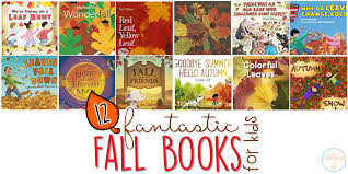 12 fantastic fall books for kids with teaching ideas mrs