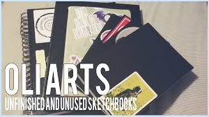 oli arts unfinished and unused sketchbooks youtube