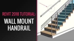 Wall Mounted Handrail Revit 2018 Tutorial How To Create Wall Mount Handrail Youtube