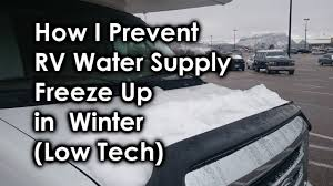 Rv Winter Garden How I Prevent Rv Water Supply Freeze Up In Winter Youtube