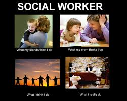 Social Worker Meme - what social workers do axis 6 a social worker s perspective