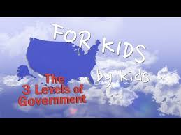 kids explain the 3 levels of government youtube