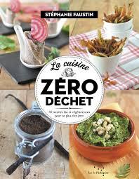 bon livre de cuisine la cuisine zéro déchet