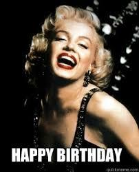Marilyn Monroe Meme - happy birthday annoying marilyn monroe quotes quickmeme