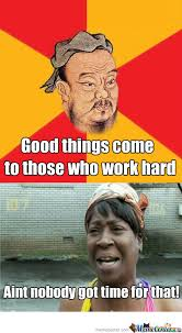 Confucius Meme - sweet brown s response to confucius s wise words by chlocas meme