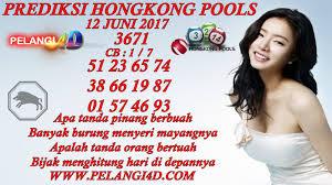 Hongkong Pools Prediksi Hongkong Pools 12 Juni 2017 Berita Terkini 4d