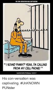Funny Cell Phone Memes - his con versation was captivating iti sound funny yeah i m calling