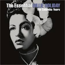 the essential billie holiday the columbia years by billie holiday