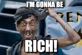 Rich Meme - i m gonna be poor dude meme on memegen