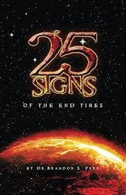 25 signs of the end times by brandon park