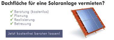 dachfläche vermieten partner für solaranlagen photovoltaikanlagen und solarstromspeicher