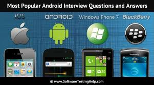 android layout interview questions top 35 android interview questions and answers software testing help