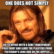 Polo Shirt Meme - one does not simply go to office with a semi transparent polo shirt