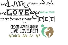 meet our honolulu hawaii pet groomers live love pet hawaii u0027s